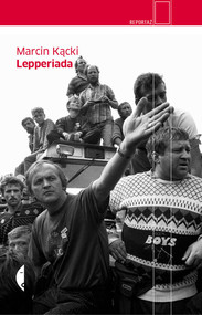 okładka Lepperiada, Książka | Marcin Kącki