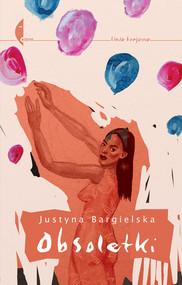 okładka Obsoletki, Książka | Justyna Bargielska