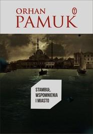 okładka Stambuł. Wspomnienia i miasto, Książka | Orhan Pamuk