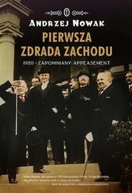 okładka Pierwsza zdrada Zachodu. 1920 - zapomniany appeasement, Książka | Andrzej Nowak