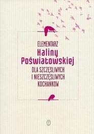 okładka Elementarz Haliny Poświatowskiej dla szczęśliwych i nieszczęśliwych kochanków, Książka | Poświatowska Halina