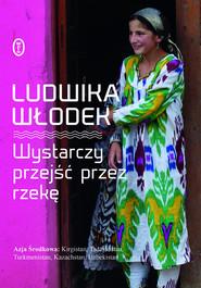 okładka Wystarczy przejść przez rzekę, Książka | Ludwika Włodek