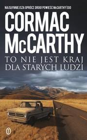 okładka To nie jest kraj dla starych ludzi, Książka   Cormac McCarthy