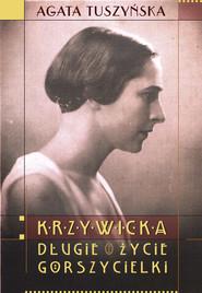 okładka Krzywicka. Długie życie gorszycielki, Książka | Agata Tuszyńska