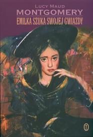 okładka Emilka szuka swojej gwiazdy, Książka | Lucy Maud Montgomery