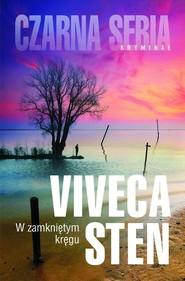 okładka W zamkniętym kręgu, Książka   Viveca Sten