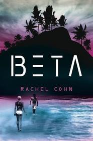 okładka Beta, Książka   Rachel Cohn