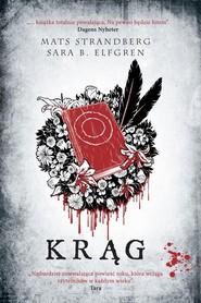 okładka Krąg, Książka   Sara Elfgren, Mats Strandberg
