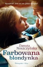 okładka Farbowana blondynka, Książka   Danuta Noszczyńska