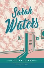 okładka Za ścianą, Książka | Sarah  Waters