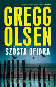 okładka Szósta ofiara, Książka | Gregg Olsen
