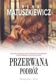 okładka Przerwana podróż, Książka | Irena Matuszkiewicz