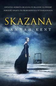 okładka Skazana, Książka | Hannah Kent