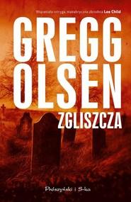 okładka Zgliszcza, Książka | Gregg Olsen