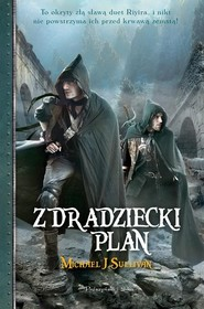 okładka Zdradziecki plan, Książka   Michael J Sullivan