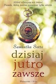 okładka Dzisiaj jutro zawsze, Książka | Samantha Sotto