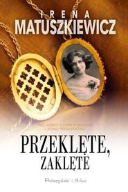okładka Przeklęte zaklęte, Książka | Irena Matuszkiewicz