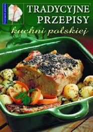 okładka Tradycyjne przepisy kuchni polskiej, Książka | Praca Zbiorowa