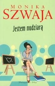 okładka Jestem nudziarą, Książka | Monika Szwaja