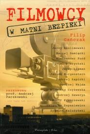 okładka Filmowcy w Matni Bezpieki, Książka | Gańczak Filip