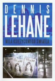 okładka Mila księżycowego światła, Książka | Dennis Lehane