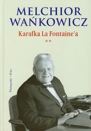 okładka Karafka La Fontaine'a. Tom 2, Książka | Melchior Wańkowicz