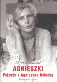 okładka Agnieszki Pejzaże z Agnieszką Osiecką, Książka   Zofia Turowska