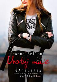 okładka Uratuj mnie. The Last Regret 1, Książka | Anna Bellon