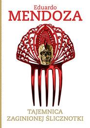 okładka Tajemnica zaginionej ślicznotki, Książka | Mendoza Eduardo