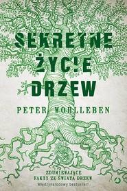 okładka Sekretne życie drzew, Książka | Peter Wohlleben