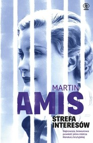 okładka Strefa interesów, Książka | Martin Amis