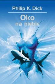okładka Oko na niebie, Książka | Philip K. Dick