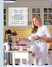 okładka Make Cooking Easier. Przepisy na cztery pory roku, Książka | Cudny Zosia