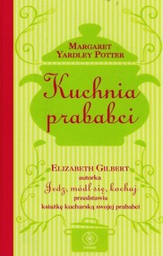 okładka Kuchnia prababci, Książka | Elizabeth Gilbert