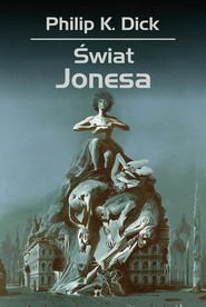 okładka Świat Jonesa, Książka | Philip K. Dick