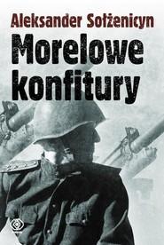 okładka Morelowe konfitury, Książka   Aleksander Sołżenicyn