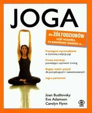 okładka Joga dla żółtodziobów, Książka | Joan Budilovsky, Eve Adamson, Carolyn Flynn