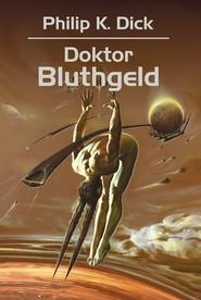 okładka Doktor Bluthgeld, Książka | Philip K. Dick