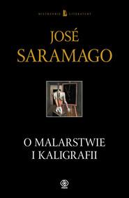 okładka O malarstwie i kaligrafii, Książka | José Saramago