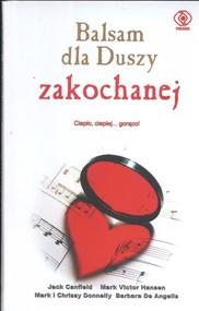 okładka Balsam dla duszy zakochanej, Książka   Jach Canfield, Mark Victor Hansen, Barbara Angelis