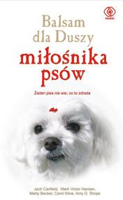 okładka Balsam dla duszy miłośnika psów, Książka | Jack Canfield, Mark Victor Hansen, Marty Becker