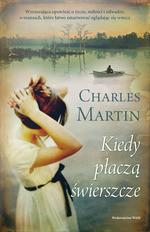okładka Kiedy płaczą świerszcze, Książka   Charles  Martin