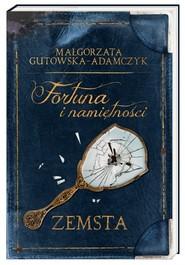 okładka Fortuna i namiętności. Zemsta, Książka | Małgorzata Gutowska-Adamczyk