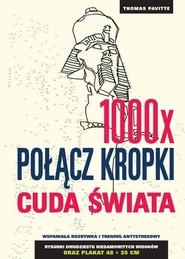 okładka 1000x połącz kropki: Cuda świata, Książka | Pavitte Thomas