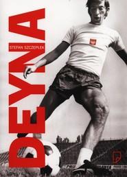 okładka Deyna, Książka | Stefan Szczepłek