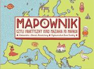 okładka Mapownik, czyli praktyczny kurs mazania po mapach, Książka   Aleksandra Mizielińska, Daniel Mizieliński