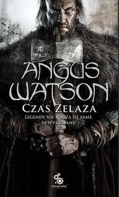 okładka Czas żelaza, Książka | Watson Angus