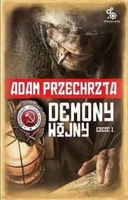 okładka Demony wojny. Część 1 (tom 2 cyklu o Razumowskim), Książka | Adam  Przechrzta
