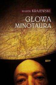 okładka Głowa Minotaura, Książka | Marek Krajewski