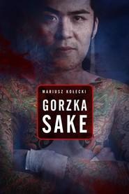 okładka Gorzka sake, Książka | Kołecki Mariusz